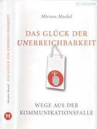 Miriam Meckel: Das Glück der Unerreichbarkeit