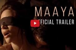 Video: यह है फिल्म माया का सबसे उत्तेजक ट्रेलर !