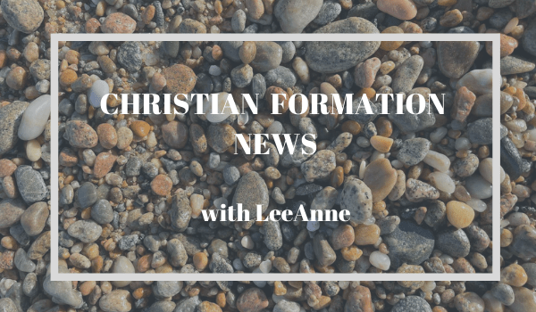 Christian Formation News 6-11-21
