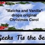 """Matcha & Vanilla"" drops original Christmas Carol"