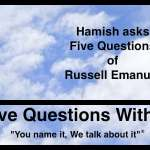 Hamish Downie's Five Questions With Russell Emanuel