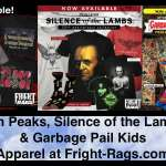 Twin Peaks, Silence of the Lambs, & Garbage Pail Kids Apparel now at Fright-Rags.com
