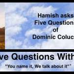 Hamish Downie's Five Questions With Dominic Colucci
