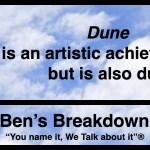 "Ben's Breakdown | ""Dune"" is an artistic achievement, but is also dull"