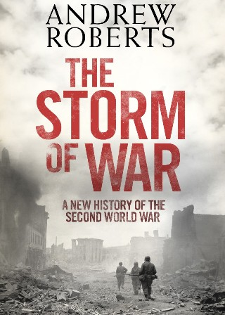 The Storm of War by Andrew Roberts review