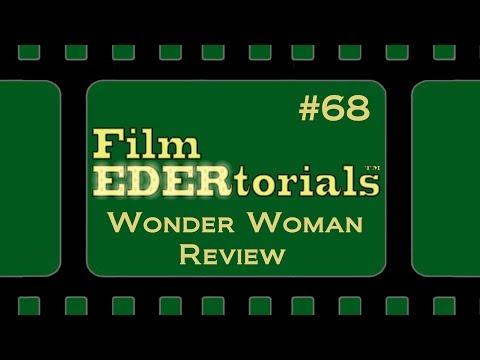 Wonder Woman Review | Film EDERtorials