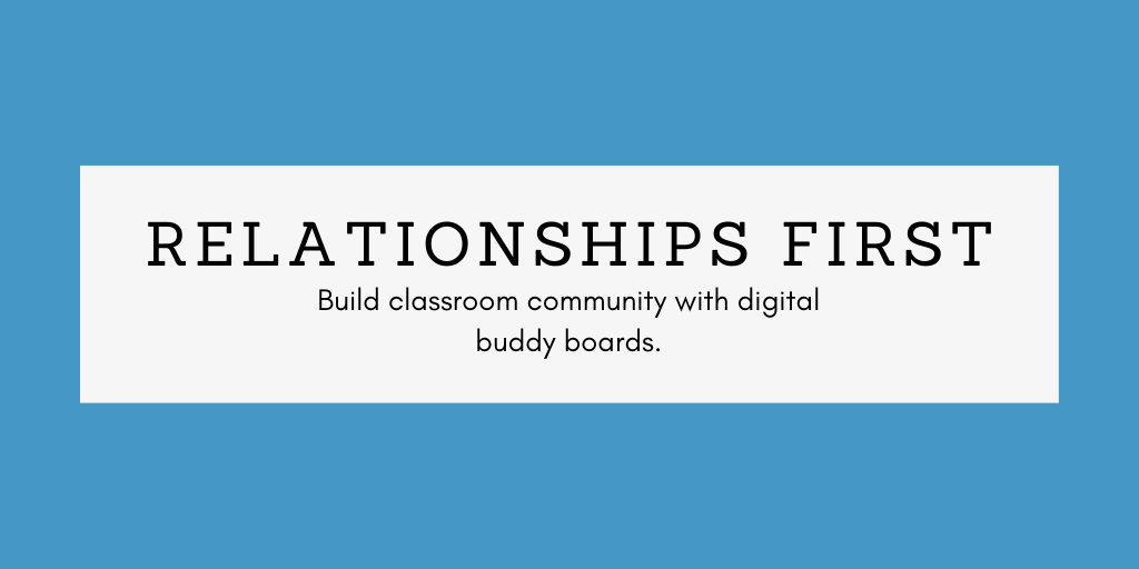 Relationships First: Build classroom community with digital buddy boards