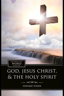 God, Jesus Christ, & The Holy Spirit