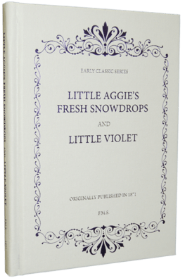 Little Aggie's Fresh Snowdrops and Little Violet