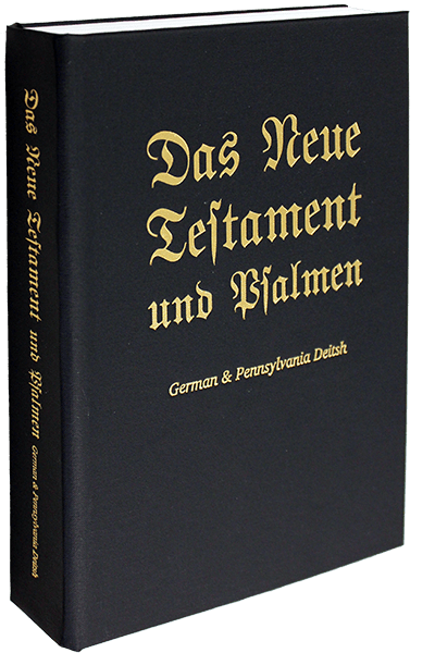 German & Pennsylvania Deitsh New Testament