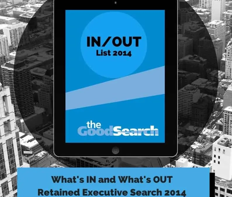 Executive Search Trends 2014| What's In and What's Out