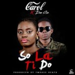 MUSIC: Carole X Don Gz – So La Ti Do