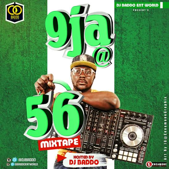 MIXTAPE: DJ Baddo - Naija At 56 Mix