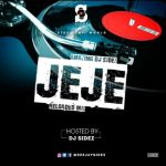 "MIXTAPE: Dj Sidez – ""Jeje Reloaded Mix"" @deejaysidez"