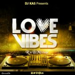 MIXTAPE: Dj Kas – Love Vibes (RnB Mix)
