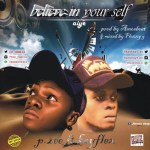 MUSIC : P.Zee Ft Kayflex – Belief In Yourself(Aiye) @pzee_oganla
