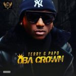 INSTRUMENTAL: Terry G – Oba Crown