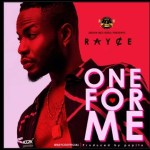 MUSIC: Rayce – One For Me