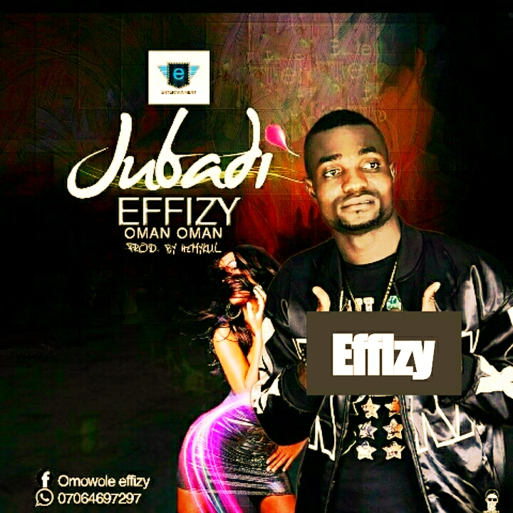 MUSIC: Effizy - Jubadi (Prod. By Hemykul)
