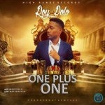 MUSIC: Roy Polo – One Plus One