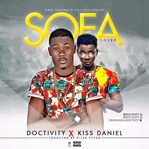 MUSIC: Doctivity Ft. Kiss Daniel - SOFA Cover