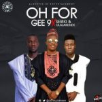 MUSIC: Gee9 Ft. Seriki X Olalakeside – Oh For