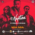 AUDIO + VIDEO: DJ Neptune – Mia Mia Ft. Mr Eazi & C4 Pedro