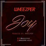 MUSIC: Wheezper – Joy