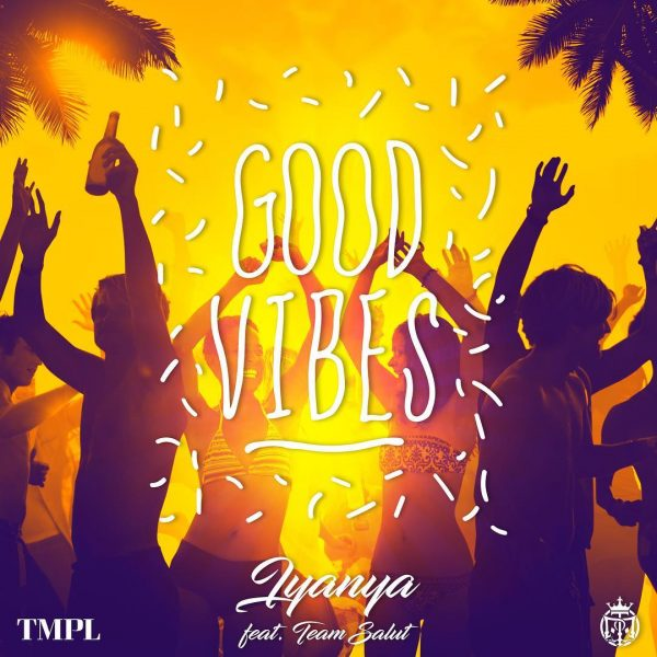 MUSIC: Iyanya – Good Vibes (Prod. Team Salut)