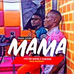 MUSIC: Sir Mayor x GidBerry – Mama (Tekno Cover) @SirMayort