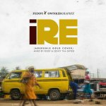 MUSIC: Feddy x OwnkidGraphix – Ire (Cover)