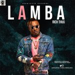 MUSIC: RichThug – Lamba