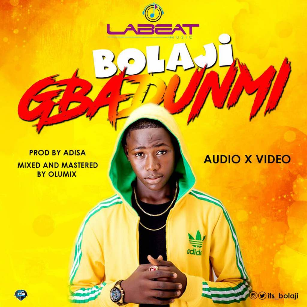 AUDIO + VIDEO: GBADUNMI – BOLAJI