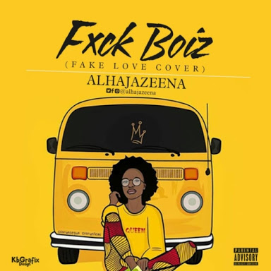 MUSIC: Alhaja Zeena - Fxck Boiz (Fake Love Cover)