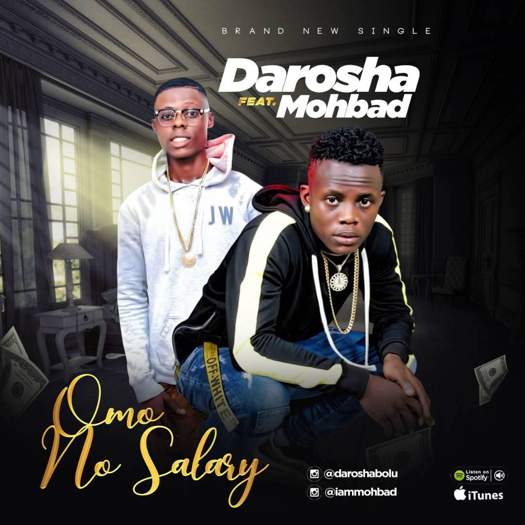 MUSIC: Darosha ft. MohBad - Omo No Salary