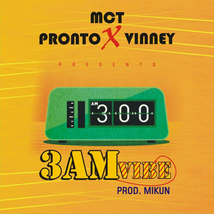 MUSIC: Mc T – 3am Vibes  ft Pronto x Vinney