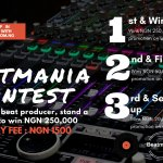 BEAT PRODUCERS, WIN NGN 250,000 IN THE ONGOING BEAT MANIA CHALLENGE