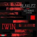 MUSIC: Blaklez – Iwin ft. Ice Prince