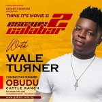 """GIDIOTI EMPIRE """"THINK IT'S MOVIE"""" COMES BACK FOR SECOND EDITION WITH WALE TURNER"""