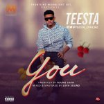 MUSIC: TEESTA – You (Prod. Young John)