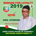 Hon Mathew Oriire Oyewumi For Ondo State House Of Assembly To Represent Okitipupa Constituency II