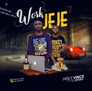 Holy Vince - Work Jeje Ft. DJ Opera