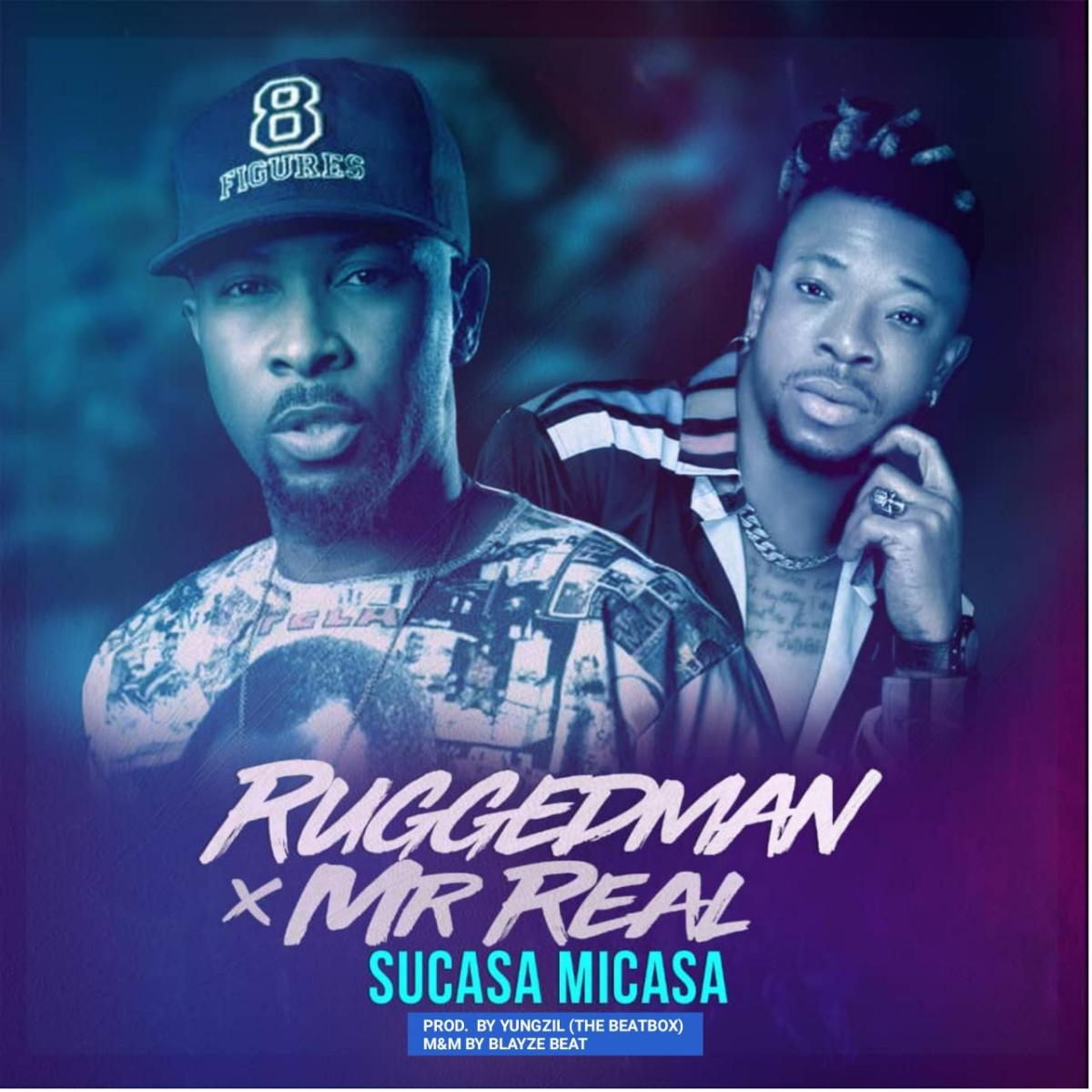 Ruggedman – Sucasa Micasa ft Mr Real