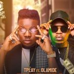T Play Ft. Olamide – When Money Dey
