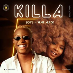 Soft ft. Yemi Alade – Killa (Prod. by Trendz)