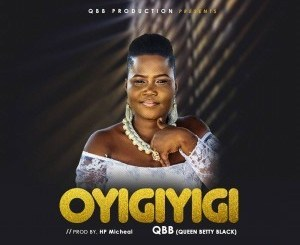 QBB (Queen Betty Black) – Oyigiyigi
