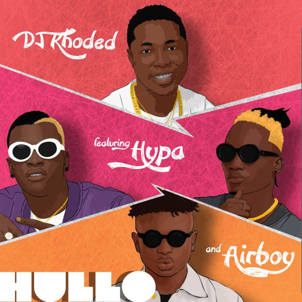 DJ Khoded ft Hypa & Airboy – Hullo