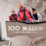 Jay Pizzle ft. Logos x Mr Real x Danny S – 100 Million