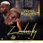 Zinoleesky Ft. Lil Frosh – Who Knows