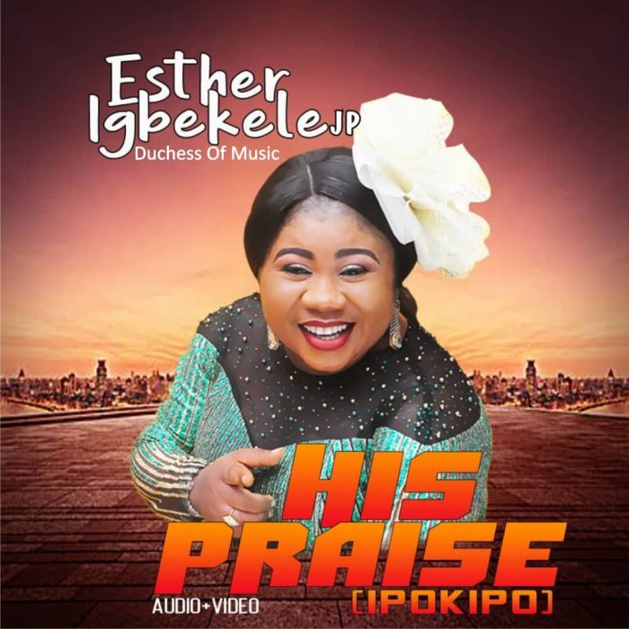 AUDIO & VIDEO: Esther Igbekele - His Praise [Ipokipo]
